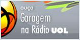 ouça Garagem na Rádio UOL