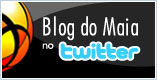 Blog do Maia no Twitter