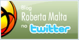 Blog da Roberta Malta no Twitter