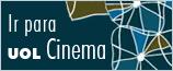 Ir para UOL - Cinema